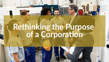 Rethinking the Purpose of a Corporation